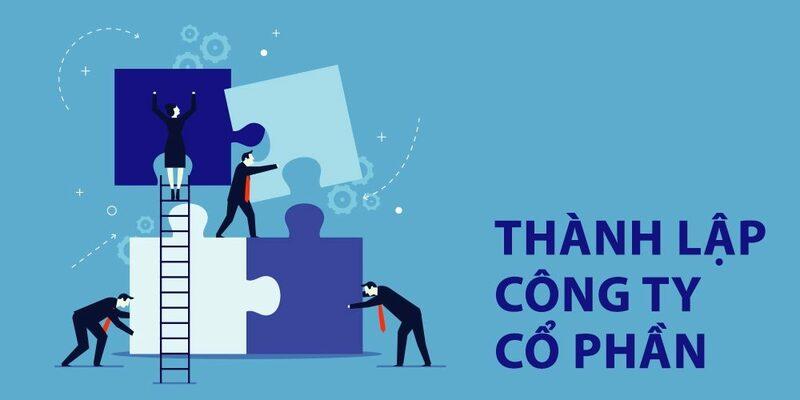 Thủ tục thành lập công ty cổ phần theo luật doanh nghiệp 2020