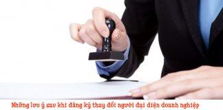Những lưu ý sau khi đăng ký thay đổi người đại diện doanh nghiệp